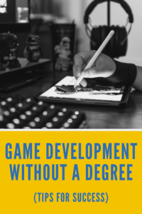Becoming a Game Developer Without a Degree