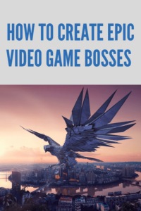 How to Make a Video Game Boss