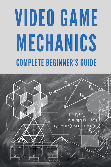 Video Game Mechanics Beginner's Guide